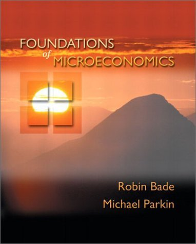 Foundations of Microeconomics by Robin Bade 0201473836