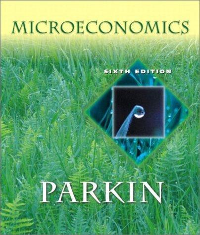 Microeconomics 6th by Michael Parkin 0321112075