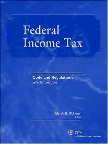 Federal Income Tax Code and Regulations 2007-2008 by  Dickinson 0808016903