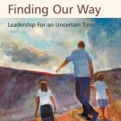 Finding Our Way: Leadership in an Uncertain Time by Margaret J Wheatley 1576753174