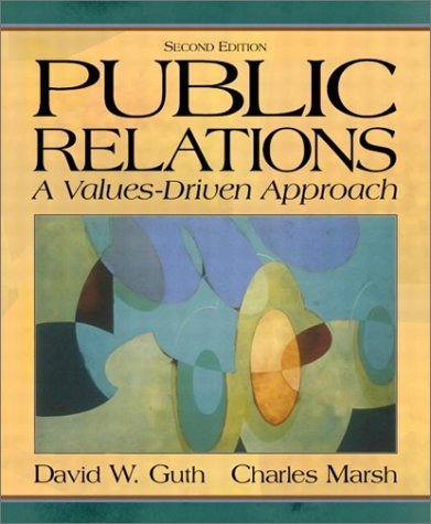 Public Relations: A Values-Driven Approach 2nd by David W. Guth 0205359698