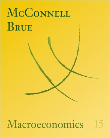 Macroeconomics: Principles, Problems, and Policies 15th by Campbell R. McConnell 0072340894