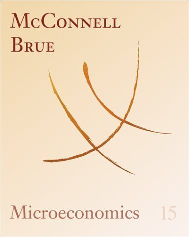 Microeconomics: Principles, Problems, and Policies 15th by Campbell R. McConnell 0072340371