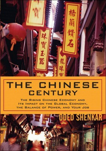 The Chinese Century: The Rising Chinese Economy by Oded Shenkar 0131467484