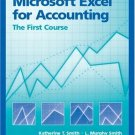 Microsoft Excel for Accounting: The First Course by Katherine T. Smith 0130085510