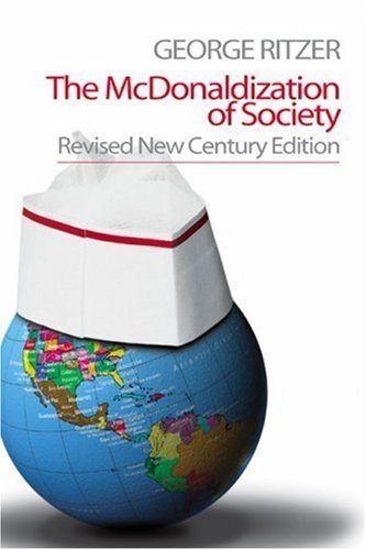 The Mcdonaldization of Society by George Ritzer 0761988122