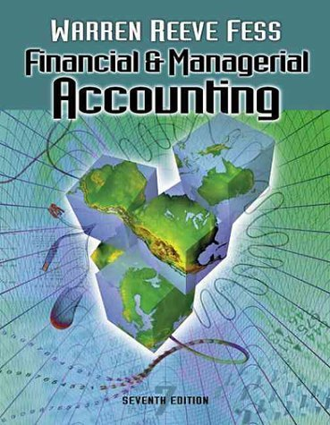 Financial and Managerial Accounting 7th by Carl S. Warren 0324025408