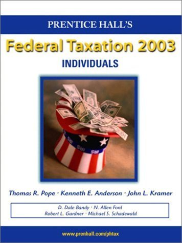 Prentice Hall Federal Taxation 2003, Individuals by Thomas R. Pope 0131763164