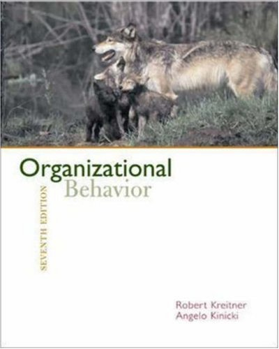 Organizational Behavior 7th Ed. by Robert Kreitner 0073128929