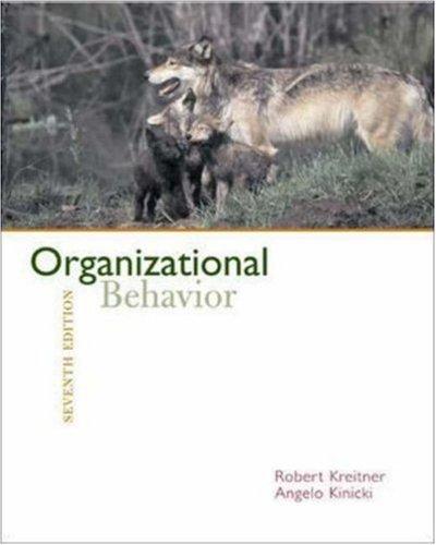 Organizational Behavior 7th Ed. by Robert Kreitner 0073224359