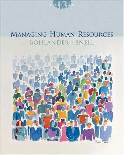 Managing Human Resources 13th Ed. by George W. Bohlander 0324184050