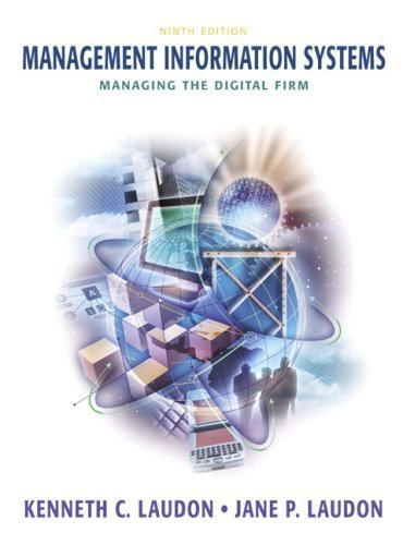 Management Information Systems: Managing the Digital Firm 9th Ed. by Laudon 0131538411