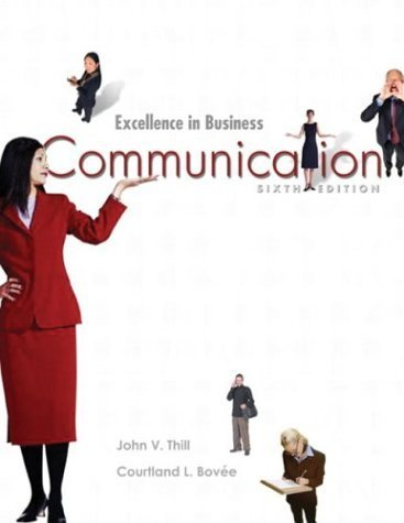 Excellence In Business Communication 6th Edition by John Thill 013141965X