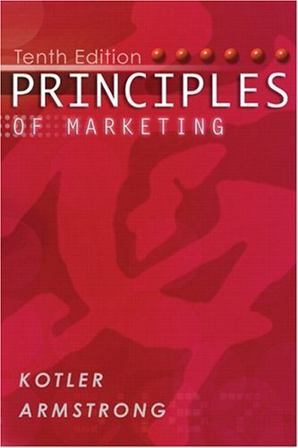 Principles of Marketing 10th Ed. by Philip Kotler 0131088300