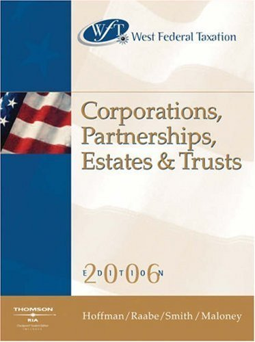 West Federal Taxation 2006: Corporations by William H. Hoffman 0324304838