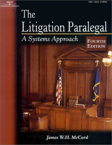 The Litigation Paralegal: A Systems Approach 4th Ed. by James W. H. McCord 0766840557