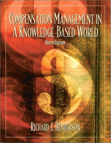 Compensation Management in a Knowledge-Based World 9th Ed. by Richard I. Henderson 0130081159