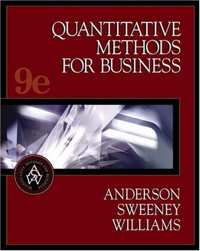 Quantitative Methods for Business 9th Ed. by David Anderson 0324184131