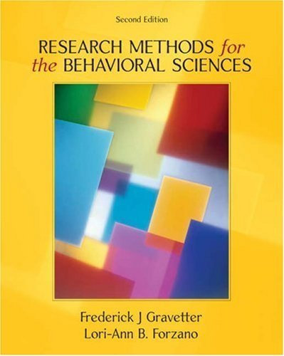 Research Methods for the Behavioral Sciences 2nd Ed. by Frederick J Gravetter 0534558119