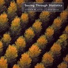 Seeing Through Statistics 3rd Ed. by Jessica M. Utts 0534039138