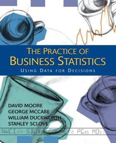 The Practice of Business Statistics by David S. Moore 0716797739