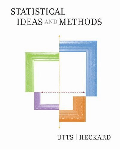 Statistical Ideas and Methods by Jessica M. Utts 0534402844