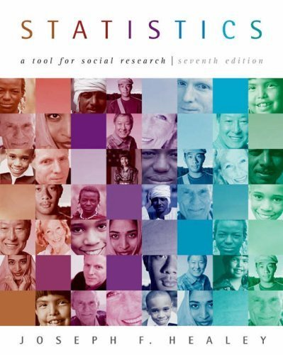 Statistics: A Tool for Social Research 7th Ed. by Joseph F. Healey 0534627943