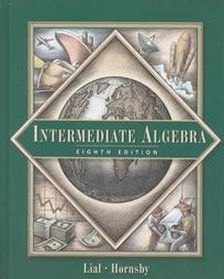 Intermediate Algebra 8th Ed. by Margaret L. Lial 0201799502