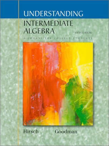 Understanding Intermediate Algebra 5th Ed. by Lewis Hirsch 0534381251