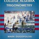 College Algebra and Trigonometry 3rd Edition by Mark Dugopolski 0201755254