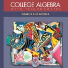 College Algebra with Trigonometry: Graphs and Models by Barnett 0072916990