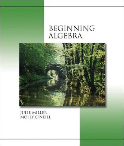 Beginning Algebra by Julie Miller 0072551674