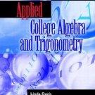 Applied College Algebra and Trigonometry 3rd Edition by Linda P. Davis 0130938939
