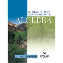 Introductory & Intermediate Algebra by D. Franklin Wright 091809190X