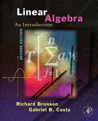Linear Algebra: An Introduction 2nd Ed by by Richard Bronson 0120887843