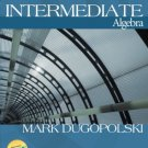 Intermediate Algebra 4th Ed. by Mark Dugopolski 0072443936