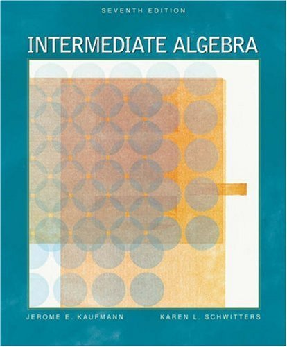 Intermediate Algebra 7th Ed. by Jerome E. Kaufmann 0534400507
