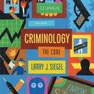 Criminology : The Core 3rd by Larry J. Siegel 0495094773