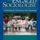 The Engaged Sociologist by Jonathan M. White 1412936594
