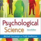 Psychological Science : Mind, Brain, and Behavior 2nd by Gazzaniga 0393924971
