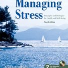 Managing Stress : Principles and Strategies for Health and Well-Being 4th by Seaward 076374574X