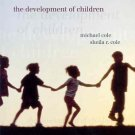 The Development of Children 4th by Michael Cole 0716738333