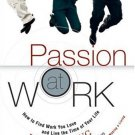 Passion at Work : How to Find Work You Love and Live the Time of Your Life by Kang 0131854283