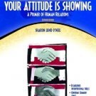 Your Attitude is Showing : A Primer on Human Relations 11th by Elwood N. Chapman 0131183885