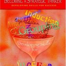Becoming a Strategic Thinker : Developing Skills for Success by W. James Potter 0131179837