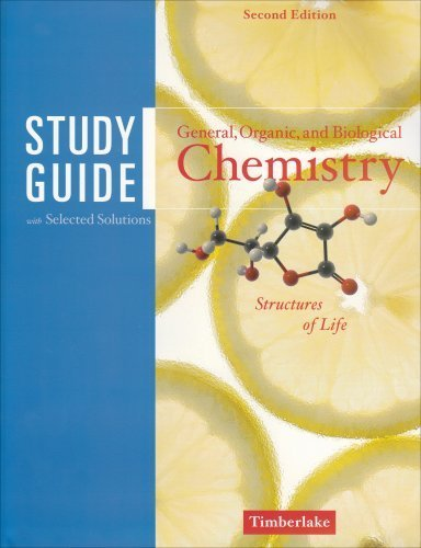Study Guide for General Organic & Biological Chemistry 2nd by Timberlake 0805348832