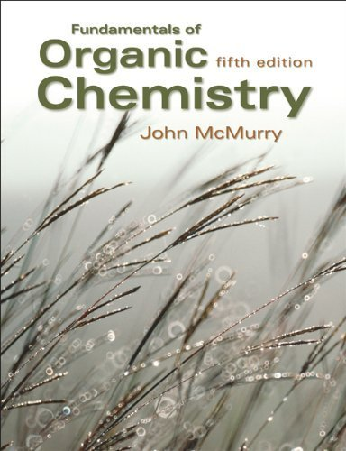 Fundamentals of Organic Chemistry 5th By John E. McMurry 0534395732
