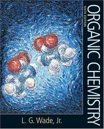 Organic Chemistry 6th Edition Leroy  G Wade 0131478710