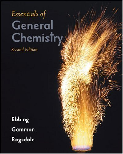 Essentials of General Chemistry 2nd edition by Darrell Ebbing 0618491759