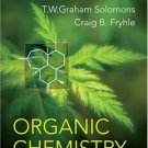 Organic Chemistry 9th edition by  T. W. Graham Solomons , Craig Fryhle 0471684961